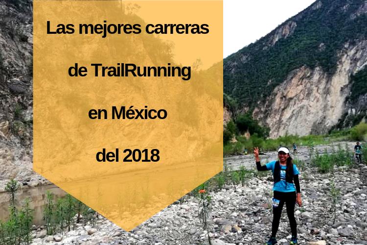 Las mejores carreras de TrailRunning en México del 2018